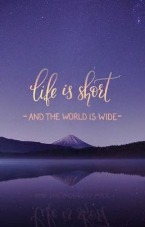 Life is to short  by hantzsickanelson