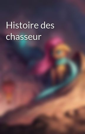 Histoire des chasseur by EchoShadow-PinkStory