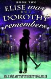 Elise Was But Dorothy Remembers (Book 2 of Elise & Dorothy) cover