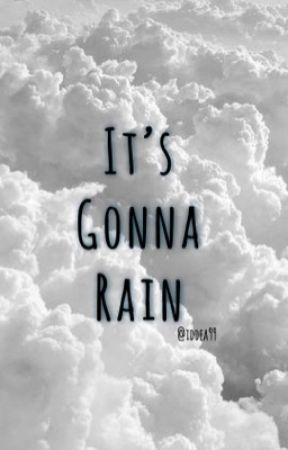 It's gonna rain by Iddea99