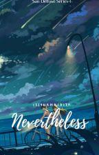 Nevertheless (SDS#1) by ItsYnaMaldita