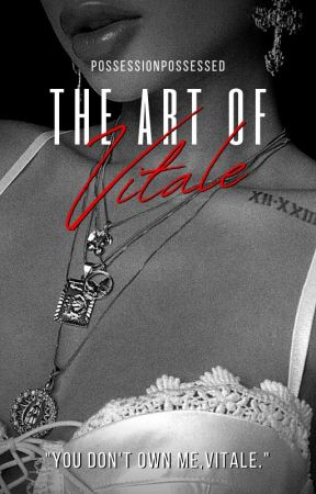 The Art Of Vitale - A Mafia Book [18+] by PossessionPossessed