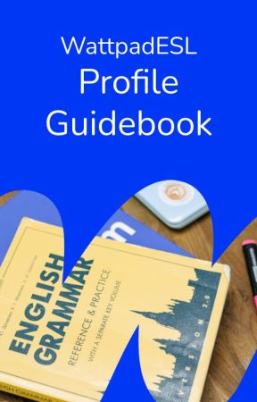 WattpadESL's Profile Guidebook by WattpadESL