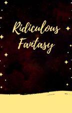 Ridiculous Fantasy by LQSQEH