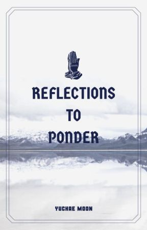 Reflections to Ponder (Inspirational Quotes) by scribblerbibliophile