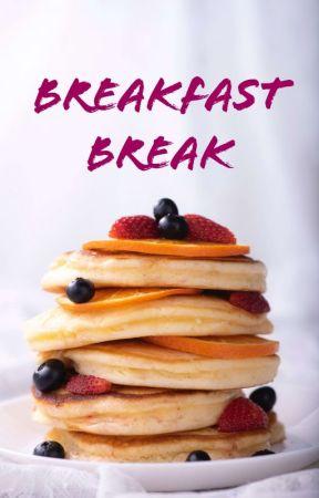 Breakfast Break by user17450679
