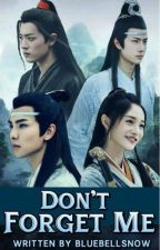 Don't Forget Me; The Untamed Fanfiction by Bluebellsnow