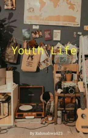 Youth Life [Hiatus] by Rahmahwati23