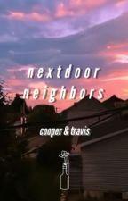 nextdoor neighbours | cooper & travis by jschlattlive