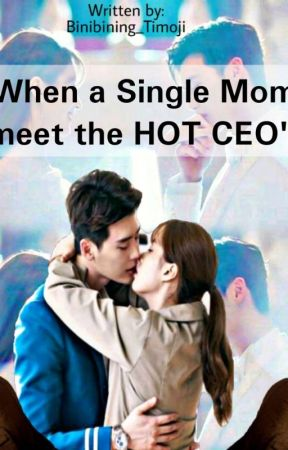 When a single mom meets the CEO by Binibining_Timoji