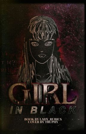 °Girl In Black° [On-Going- Slow Update] by Lady_Rubics