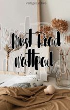 Must Read Wattpad Stories  by vintagesunshine