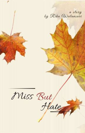 Miss But Hate | End | Revisi by Rika_Wulansari