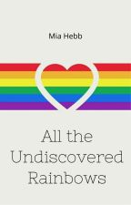 All the Undiscovered Rainbows by Strx_Berri_Milk