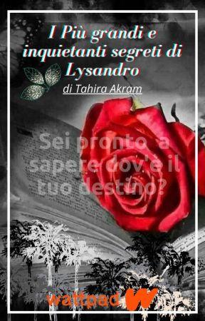 I PIÙ GRANDI E INQUIETANTI SEGRETI DI LYSANDRO by Tahira_the_dreamer