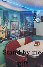 Stand by me gifs and preferences by Cassettetape_