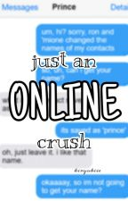 just an online crush - 𝔻ℝ𝔸ℝℝ𝕐 by phififo
