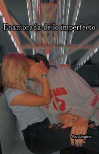 ~Enamorada de lo imperfecto~ cover