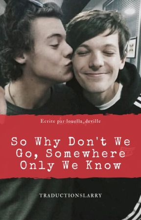 So Why Don't We Go, Somewhere Only We Know [OS] by traductionslarry