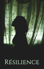 Résilience, chronique d'une enfant maltraitée by LanonymeReveuse