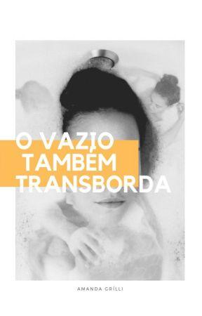 O Vazio Também Transborda [A.G] by writingaboutlarry