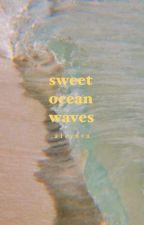 sweet ocean waves by a1eynva
