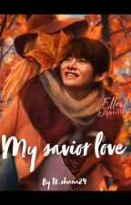 My Savior Love ( Kim Taehyung FF)  by TkShana_24