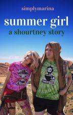 Summer Girl || A Shourtney Story by simplymarina