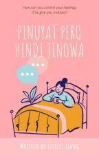 Pinuyat pero hindi jinowa (ON GOING) by xxmexinenajxx