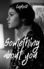 Something About You (H.S)  by Cepho1D