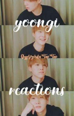 yoongi reactions by TooSavageForYou