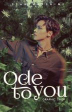 ODE TO YOU: A GRAPHIC SHOP by starthatshine