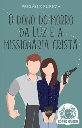 O dono do morro da Luz e a missionária cristã by paixaoepureza