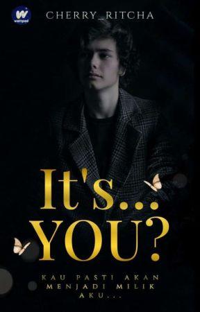 •IT'S... YOU?• [HIATUS] by cherry_ritcha