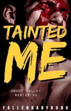 Tainted Me by fallenbabybubu