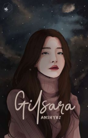 GILSARA [COMPLETED] by AnshYR2