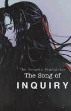 The Song of Inquiry | The Untamed 陈情令 by sapphiroux