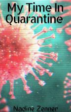 My Time In Quarantine Video Files by nadinezenner
