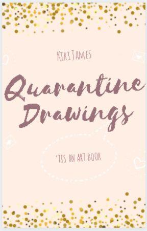 Quarantine drawings by NeverEndingStory1280