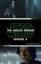 Star Wars: Episode X - The Rescue Mission by JediPrincess_K