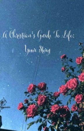 A Christian's Guide To Life  by moonroze_111