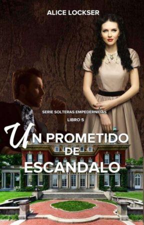 Un prometido de escándalo IV © [COMPLETA] by AliceLockser1
