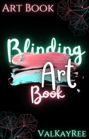 Blinding Art Book by ValKayRee