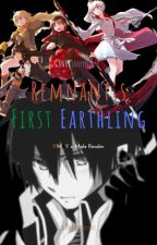 Remnant's First Earthling (Male Reader x RWBY) Volume 1 by DecimatedBodies
