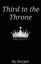 Third to the Throne by aqueenbutuncrowned