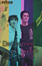 Don't you ever said goodbye _RoChan√❤ [Currently Edited] by shujoon28