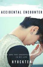Accidental Encounter | Ten by HyuckTen