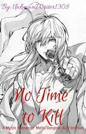 No Time To Kill [A Mafia/Gangster AU Mystic Messenger Fanfiction] by UnknownWriter1308