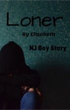 Loner *~* NJ boy story  by elisa236589