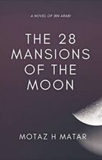 The 28 Mansions of the Moon by motaz-matar